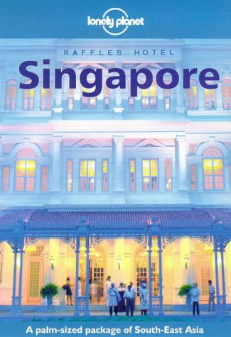 Lonely Planet Singapore (Singapore (Lonley Planet), 4th ed)