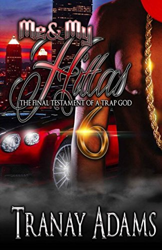 Download Me and My Hittas 6: THE FINAL TESTAMENT OF A TRAP GOD (the finale) pdf