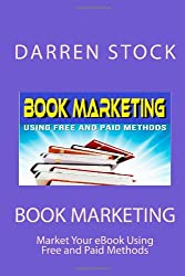 BOOK MARKETING: Market Your eBook Successfully Using Free & Paid Methods