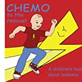 Chemo to the Rescue, Mary Brent and Knutsson Caitlin, 1434397203