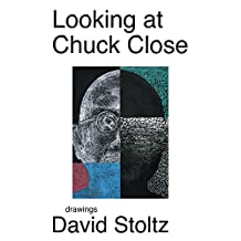 Looking at Chuck Close: Drawings by David Stoltz