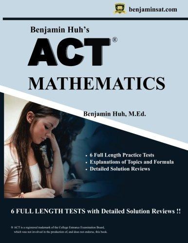 Read Online ACT Mathematics by Benjamin Huh: ACT Mathematics (Benjamin Huh's SAT/ACT Math Series) (Volume 2) pdf
