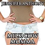 Milk Cow Momma: Group Lactation Sex Erotica | Jennifer Anthony