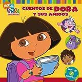 Cuentos de Dora y sus amigos (Doras Storytime Collection) (Dora La Exploradora)