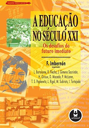 A Educação no Século XXI: Os Desafios do Futuro Imediato