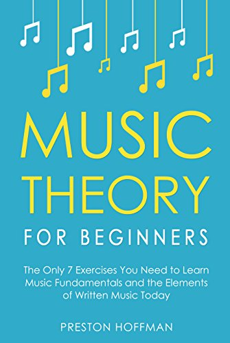 #freebooks – Music Theory for Beginners: The Only 7 Exercises You Need to Learn Music Fundamentals and the Elements of Written Music Today (Music Best Seller Book 1) by Preston Hoffman