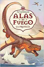 Alas de fuego 1. La profecía. (FICCIÓN KIDS): Amazon.es