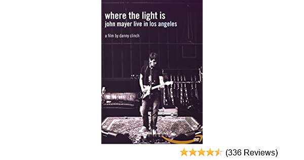 Amazon Com Where The Light Is John Mayer Live In L John Mayer