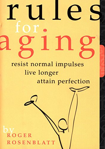 Rules for Aging: A Wry and Farcical Guide to Life