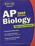 AP Biology 2004, Kaplan Educational Center Staff, 0743241355