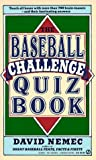 The Baseball Challenger Quiz Book, David Nemec, 0451169433