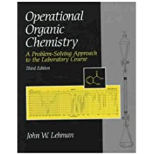 Operational Organic Chemistry: A Problem-Solving Approach to the Laboratory Course (3rd Edition)