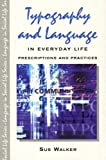 Typography & Language in Everyday Life: Prescriptions and Practices (Language In Social Life)