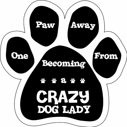 Magnet Away (Imagine This Paw Car Magnet, 1 Paw Away From Being a Crazy Dog Lady, 5-1/2-Inch by 5-1/2-Inch)