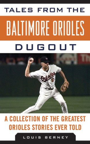 Tales From The Baltimore Orioles Dugout  A Collection Of The Greatest Orioles Stories Ever Told  Tales From The Team