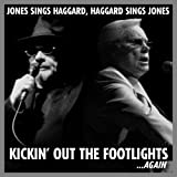 Jones Sings Haggard, Haggard Sings Jones: Kickin' Out the Footlights... Again