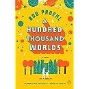 A Hundred Thousand Worlds: A Novel