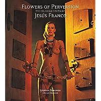 Flowers of Perversion: The Delirious Cinema of Jesus Franco (Mit Press)