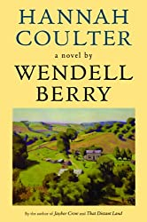 [Hannah Coulter: A Novel] [by: Wendell Berry]