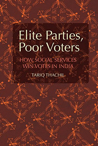 Elite Parties; Poor Voters: How Social Services Win Votes in India (Cambridge Studies in Comparative Politics)