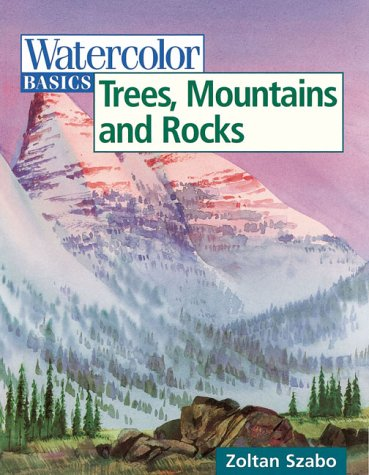 Watercolor Basics: Trees, Mountains and Rocks (Landscape Painting In Watercolor By Zoltan Szabo)