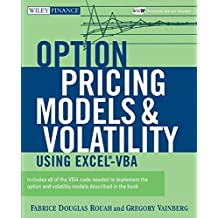 Option Pricing Models and Volatility Using Excel-VBA by Fabrice D. Rouah (2007-04-13)