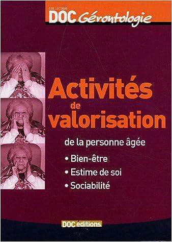 Livre gratuits en ligne Activités de valorisation de la personne âgée : Bien-être, Estime de soi, Sociabilité pdf, epub