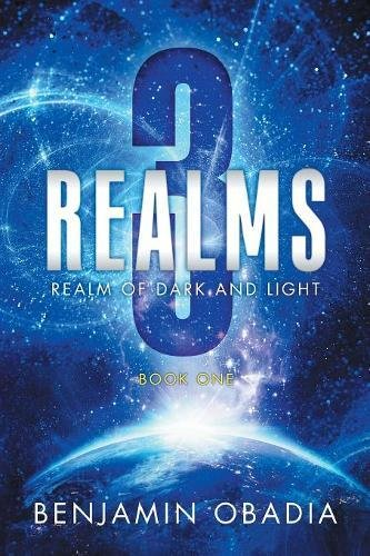 Read Online 3 Realms: Realm of Dark and Light (Book One) PDF
