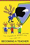 The Purple Deer and the Joy of Becoming a Teacher, Laura Hodges, 059529104X