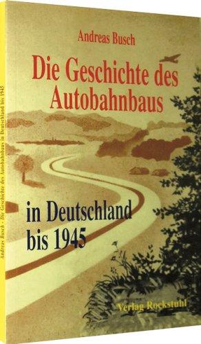 Die Geschichte des Autobahnbaus in Deutschland bis 1945