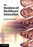 img - for The Business of Healthcare Innovation, 2nd Edition book / textbook / text book