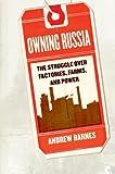 Owning Russia, Andrew Scott Barnes, 0801444349