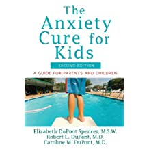 The Anxiety Cure for Kids: A Guide for Parents and Children (Second Edition)