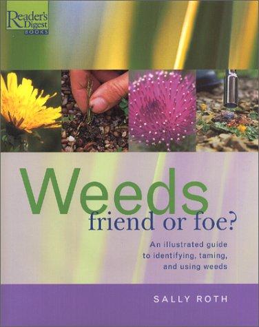 Weeds: Friend or Foe?