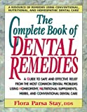 The Complete Book of Dental Remedies, Flora Parsa-Stay, 0895296578