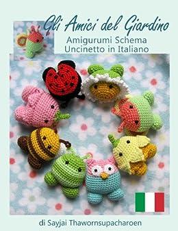 Gli Amici del Giardino Amigurumi Schema Uncinetto in Italiano (Italian Edition) by [Thawornsupacharoen