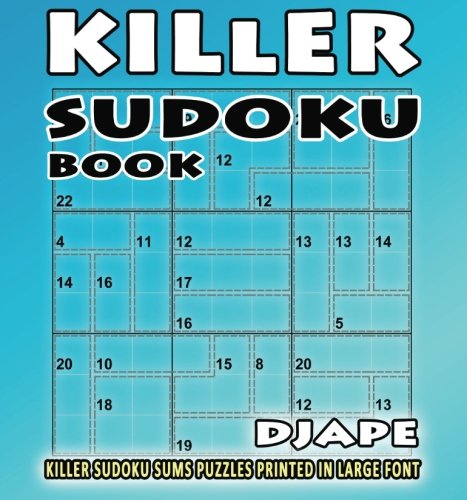 Read Online Killer Sudoku book: Killer Sudoku sums puzzles printed in large font (Volume 1) ebook