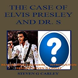 The Case of Elvis Presley and Dr. S