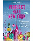 Verrückt nach New York (Bd. 1): Willkommen in der Chaos-WG