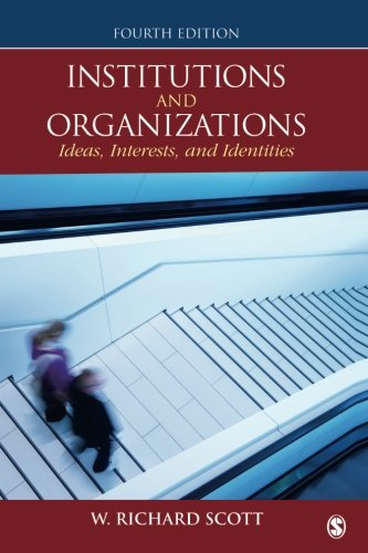Institutions and Organizations: Ideas, Interests, and Identities (Volume 4)