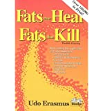 [(Fats That Heal, Fats That Kill)] [Author: Udo Erasmus] published on (December, 1998)