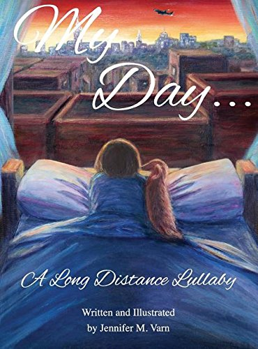 Read Online My Day...: A Long Distance Lullaby PDF