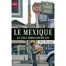 Le Mexique : Un Etat nord-américain (Biographies Historiques) (French Edition)
