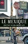 MEXIQUE (LE) : UN �TAT NORD-AM�RICAIN