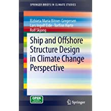 Ship and Offshore Structure Design in Climate Change Perspective (SpringerBriefs in Climate Studies)