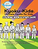 Kyoku-Kids Coloring Book Study Guide: Study karate and color at the same time!: Volume 1 (Kyoku-Kids Books)