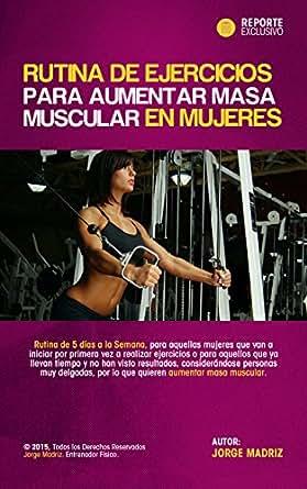 rutina de gimnasio para aumentar masa muscular 5 dias