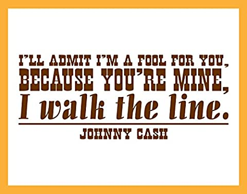 I'll Admit I'm a Fool for You, Because You're Mine, I Walk the Line, Johnny Cash lyric Vinyl Wall Decal (Country Lyrics Sticker)