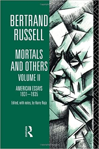 com mortals and others volume ii american essays  com 2 mortals and others volume ii american essays 1931 1935 mortals others 9780415178662 bertrand russell books