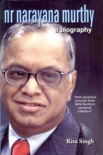 NR Narayana Murthy: A Biography